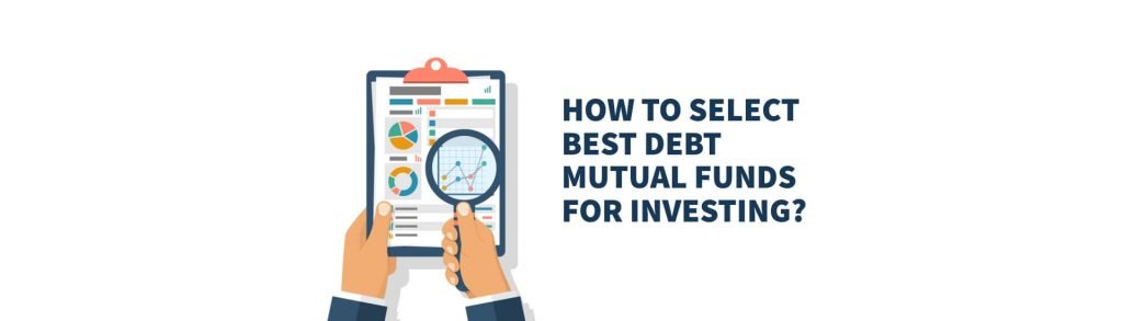 Debt Mutual Fund - How to Select Best Suitable Debt Mutual